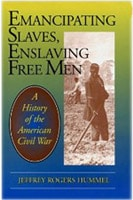 Emancipating Slaves, Enslaving Free Men by Jeffrey Rogers Hummel