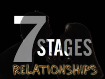 The Seven Stages of Relationship – Very Few Get Beyond Stage Six