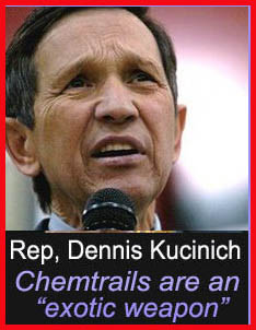 Kucinich Chemtrails are an exotic weapon
