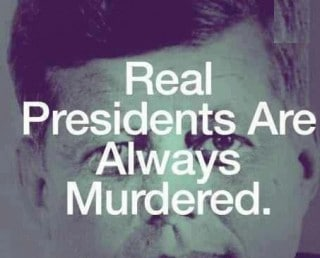 RealPresidentsAreAlwaysMurdered