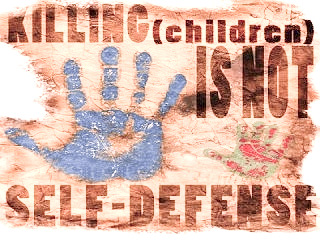...self-defense to kill children?