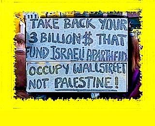 Take back your $3 billions that fund Israeli Apartheid!